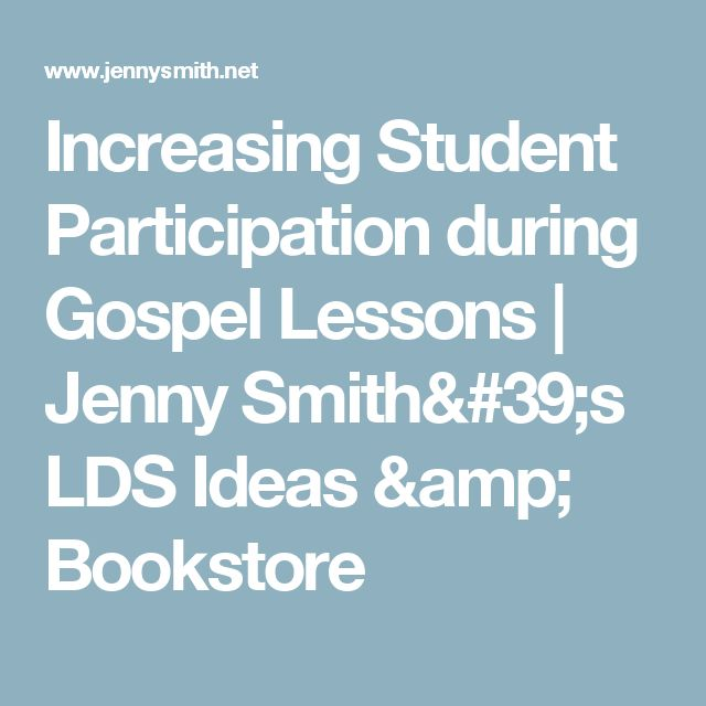 Increasing Student Participation during Gospel Lessons | Jenny Smith's LDS Ideas & Bookstore