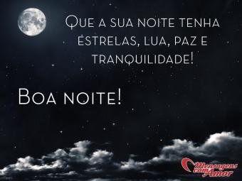 Que a sua noite tenha estrelas, lua, paz e tranquilidade! Boa noite!