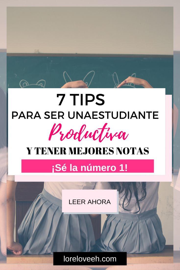 Tips Para Ser Un Estudiante Productivo Lore Loveeh Como Ser Mejor Estudiante Estudio Metodos De Estudio Universitario