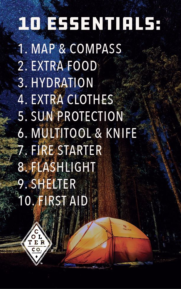 Don't leave on a trip unprepared! Make sure to take these 10 essentials on your next adventure to make sure you can handle whatever surprise the wild will through at you. Essential for camping, hiking, backpacking, hunting fishing, scouting, bushcraft and general preparedness. More at ColterCoUSA.com