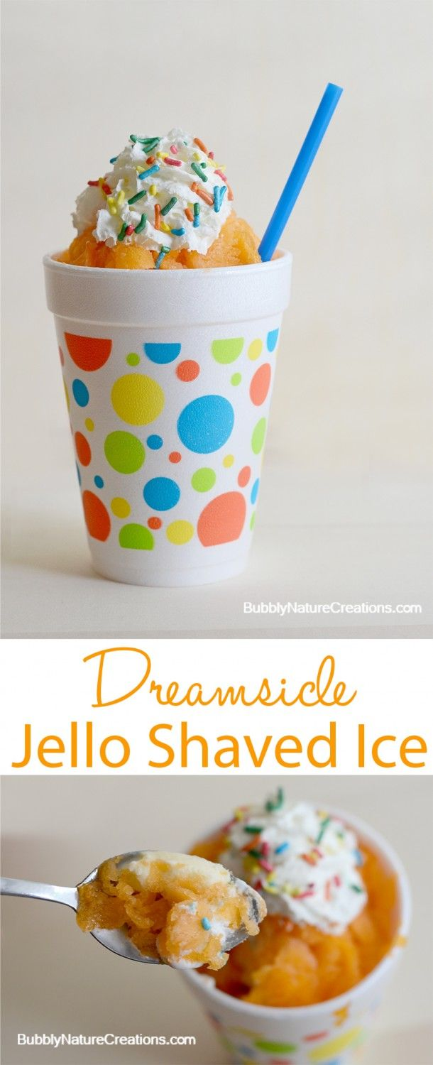 Dreamsicle Jello Shaved Ice!  No snow machine required!  Yummy!