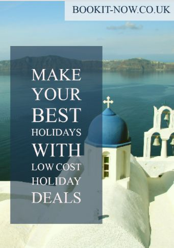 Make Your Best Holidays with Low Cost Holiday Deals - http://www.BookIt-Now.Co.Uk