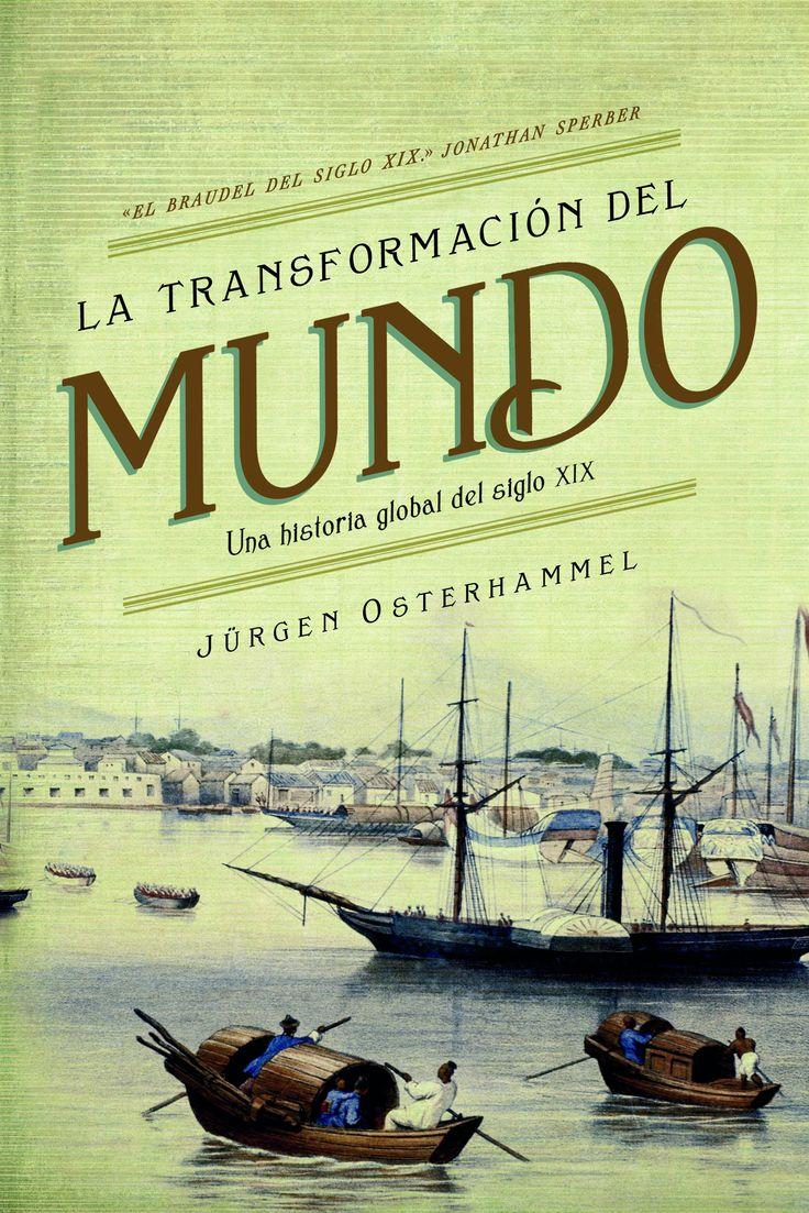 la transformacion del mundo: una historia global del siglo xix-jurgen osterhammel-9788498928693