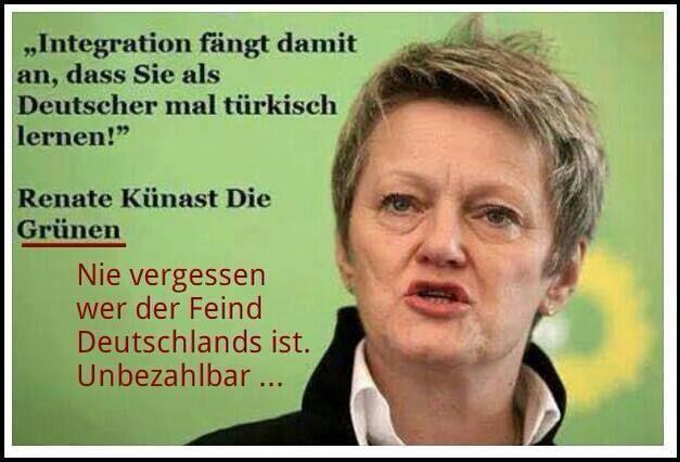 """#STAATSFEIND #DEUTSCHLANDHASSER Integration fängt damit an, dass sie als Deutscher mal türkisch lernen! — Renate Künast (Grüne), Quelle: Sendung """"Beckmann"""" vom 30.8.2010"""