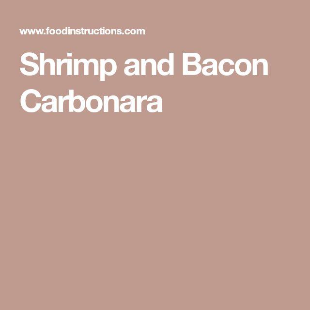 Shrimp and Bacon Carbonara