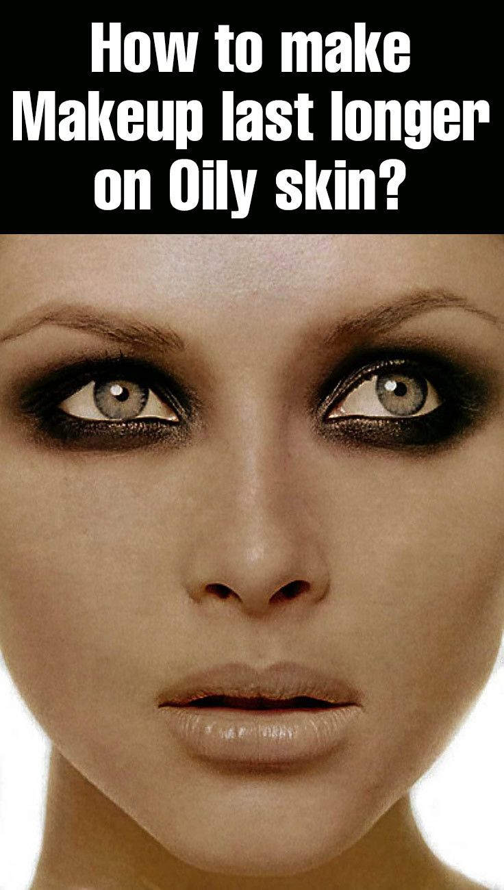 How to make Makeup last longer on Oily skin-Applying makeup on an oily skin is surely a big challenge. You need to be an expert to wear a long lasting makeup for oily skin as makeup will not stay longer on oily skin.