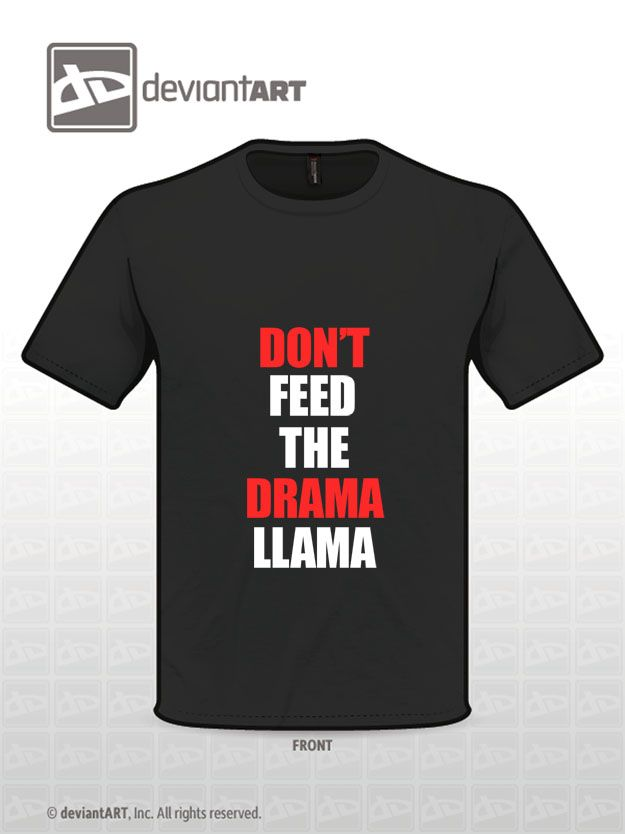 Dont Feed The Drama Llama 85 best images about f...