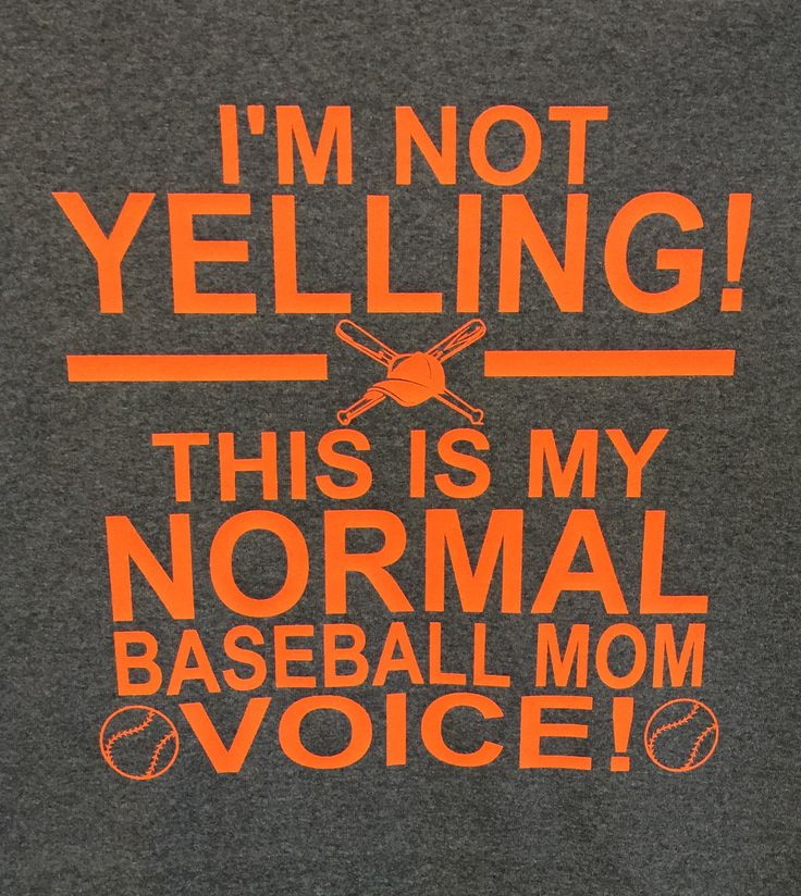 I'm Not Yelling this is my normal Baseball Mom Voice