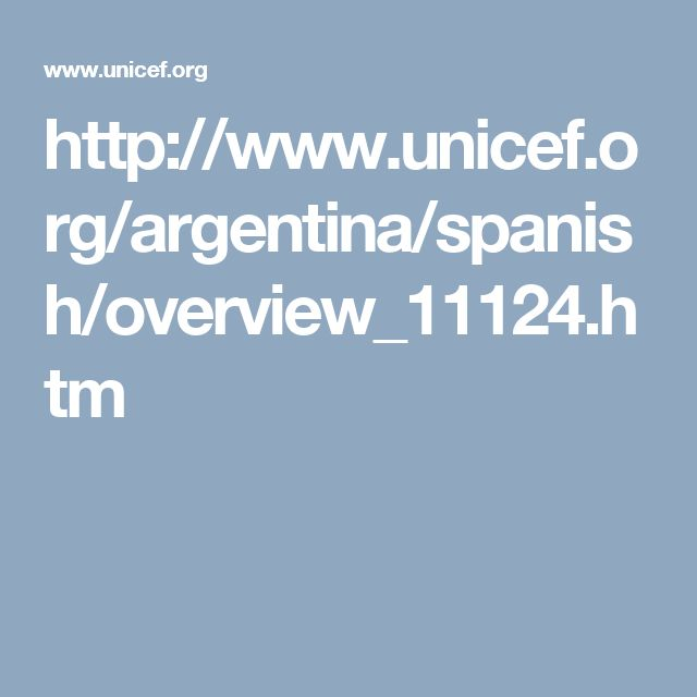 http://www.unicef.org/argentina/spanish/overview_11124.htm