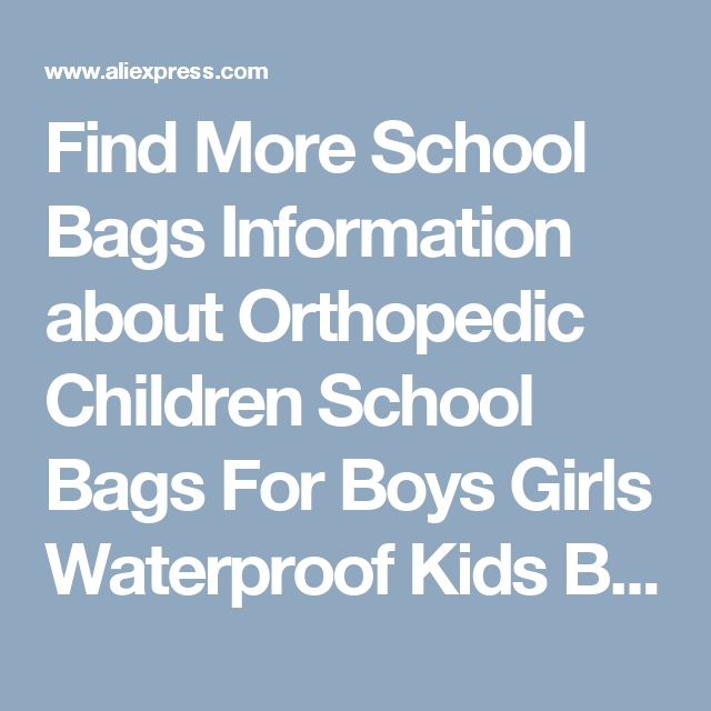 Find More School Bags Information about Orthopedic Children School Bags For Boys Girls Waterproof Kids Backpack Mochila Escolar Infantil School Bag Satchel Schoolbag ,High Quality school bags for boys,China orthopedic children school bags Suppliers, Cheap school bags from Jacalintero Store on Aliexpress.com