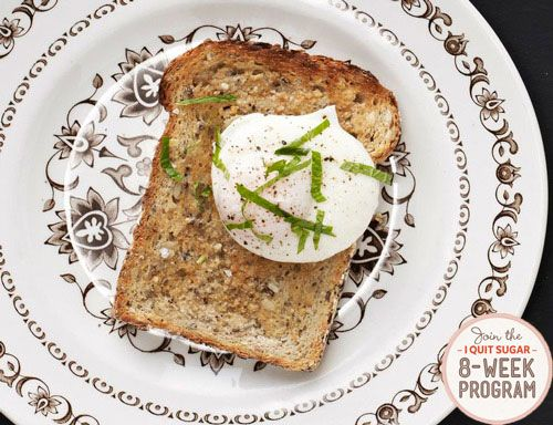 Poached Eggs on toast: I have three young kids so my sugar free menu needs to accommodate everyone's tastes. I've chosen this breakfast option because my kids love eggs (and toast!) It's also easy peasy.