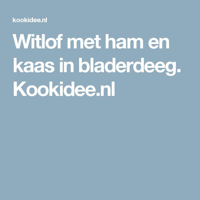 Witlof met ham en kaas in bladerdeeg. Kookidee.nl