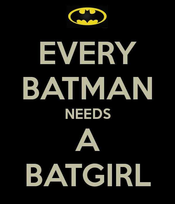Batman Needs A Batgirl