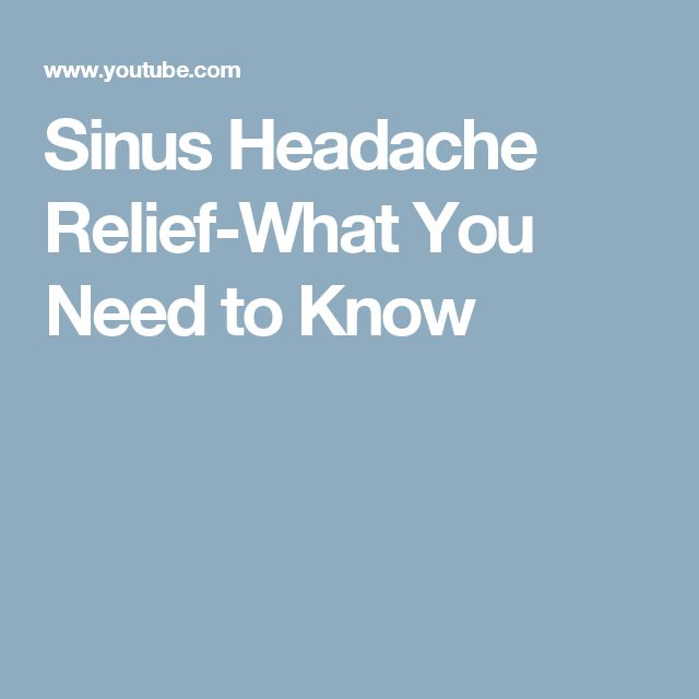 Sinus Headache Relief-What You Need to Know