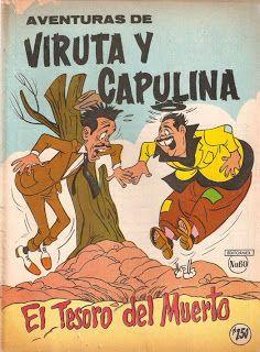 Aventuras de Viruta y Capulina Editorial: Editormex Textos: Angel Morales Dibujos: Hector Macedo Gentileza de Luis Gantus del Blog estoe...