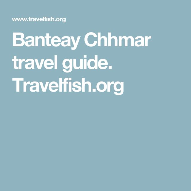 Banteay Chhmar travel guide. Travelfish.org