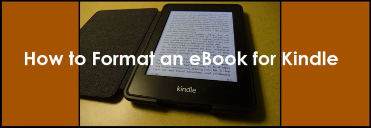 How to Format an eBook for Kindle
