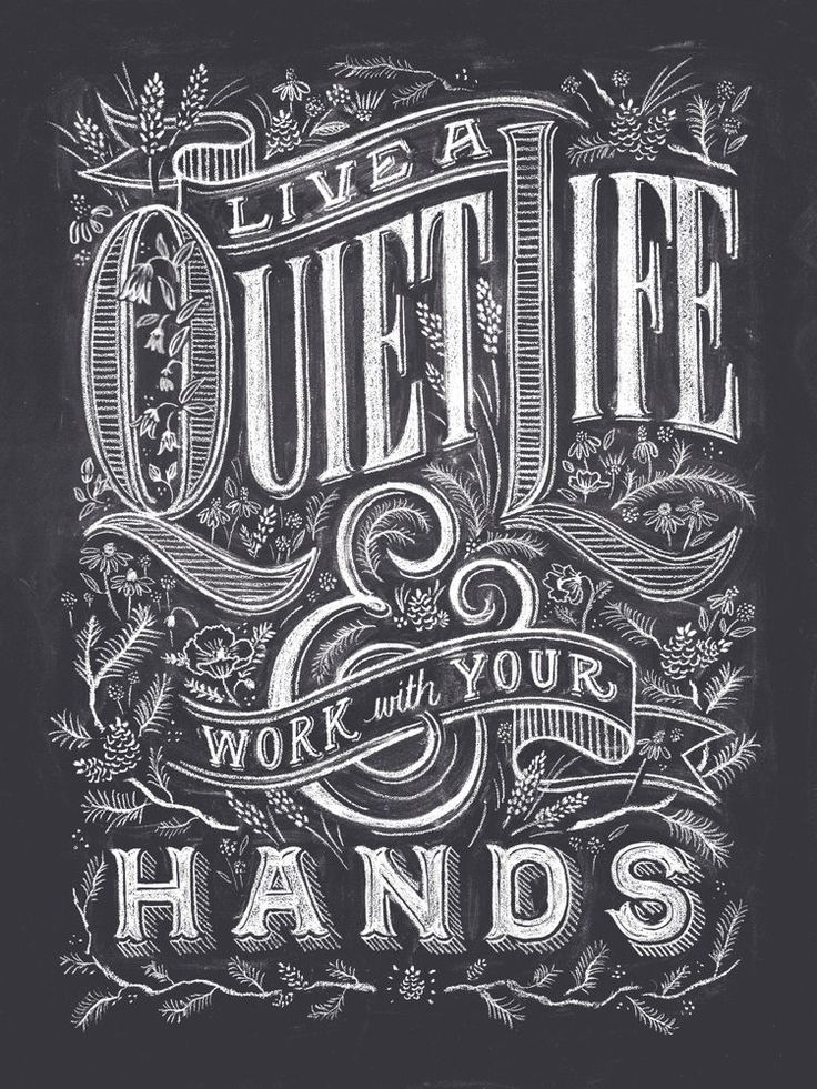 "Dana Tanamachi chalk lettering - ""Live a Quiet Life & Work With"