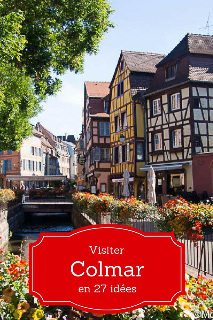 Visite de Colmar en 27 idées - A faire, à voir et à goûter! Tous mes conseils pour profiter au mieux de l'une des plus jolies villes d'Alsace.