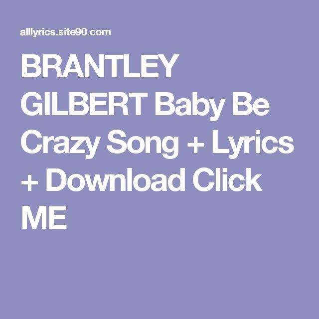 BRANTLEY GILBERT Baby Be Crazy Song + Lyrics + Download  Click ME