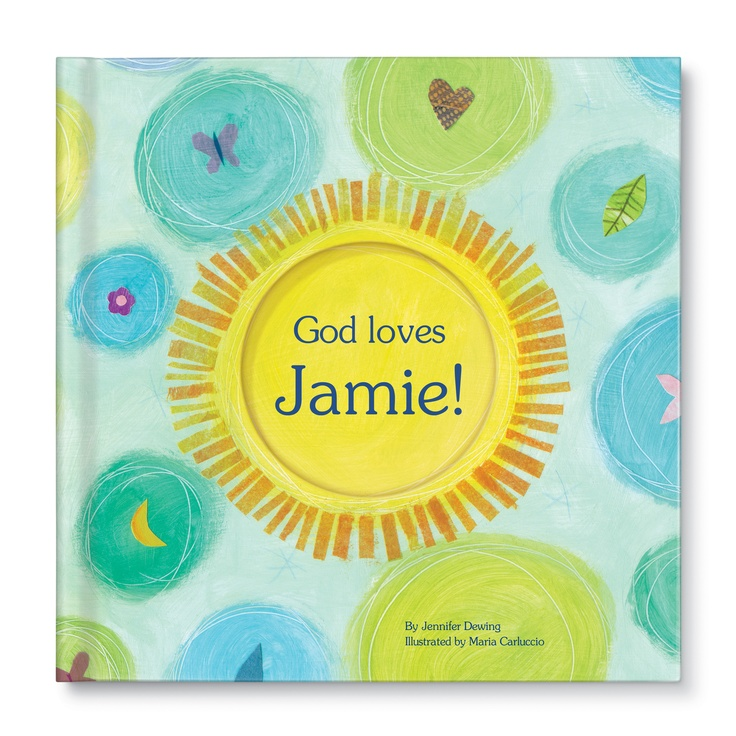 "The ""God Loves You!"" book    Perfect for baby's baptism or a naming ceremony!  www.iseeme.com  Written by Jennifer Dewing    Illustrated by Maria Carluccio"