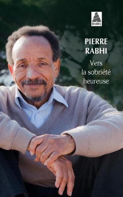 Critiques, citations, extraits de Vers la sobriété heureuse de Pierre Rabhi. Pamphlet sans prétention sur la nécessité d'un changement profond de n...