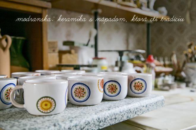 (1) Na návšteve: modranska - keramika s nápadom, ktorá ctí tradíciu / SAShE.sk » SAShE.sk - slovenský handmade dizajn