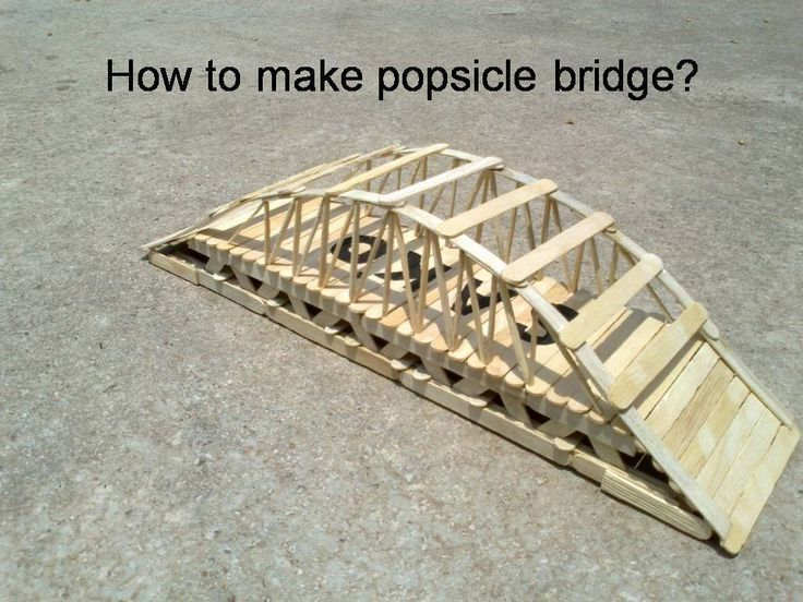 Here is a easy step by step procedure to make a Popsicle Bridge.  Instructables