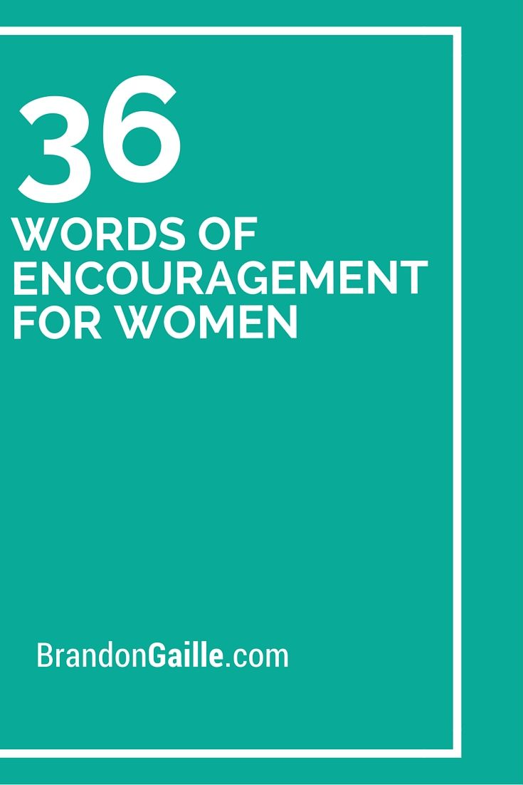 36 Words of Encouragement For Women | Around the worlds ...