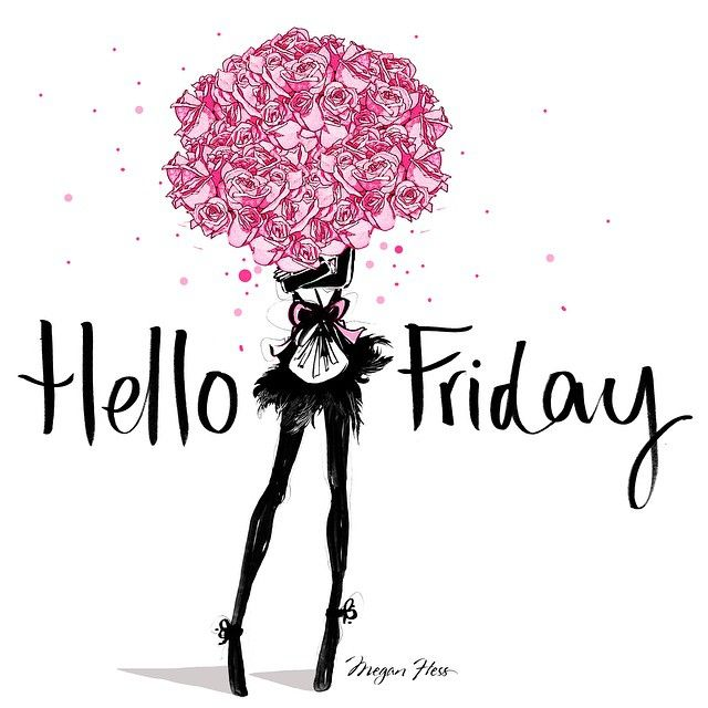 Hello FRIDAY! So great to see you. Xxx