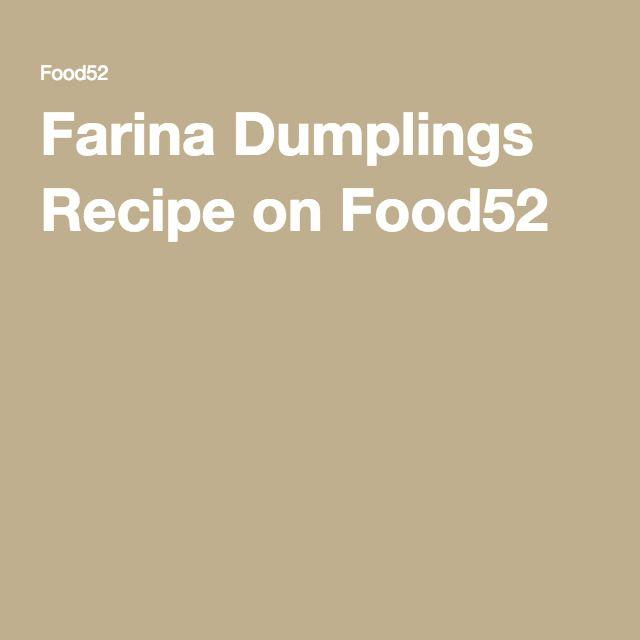 Farina Dumplings Recipe on Food52