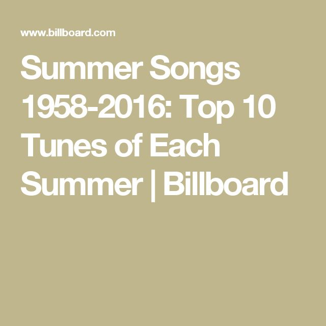 Summer Songs 1958-2016: Top 10 Tunes of Each Summer | Billboard