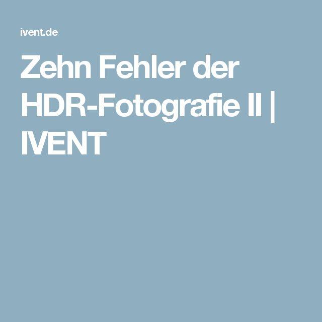 Zehn Fehler der HDR-Fotografie II   IVENT