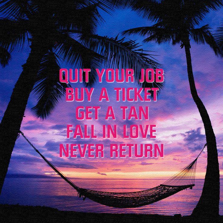 "Explore Life Quotes: ""Quit Your Job"