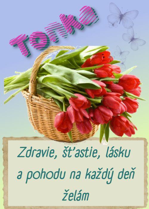 Tonka  Zdravie, šťastie, lásku a pohodu na každý deň želám
