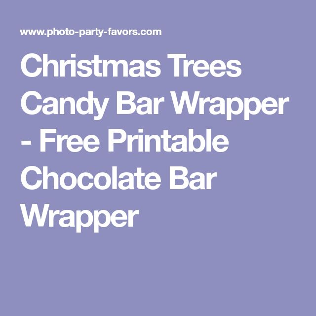 Christmas Trees Candy Bar Wrapper - Free Printable Chocolate Bar Wrapper