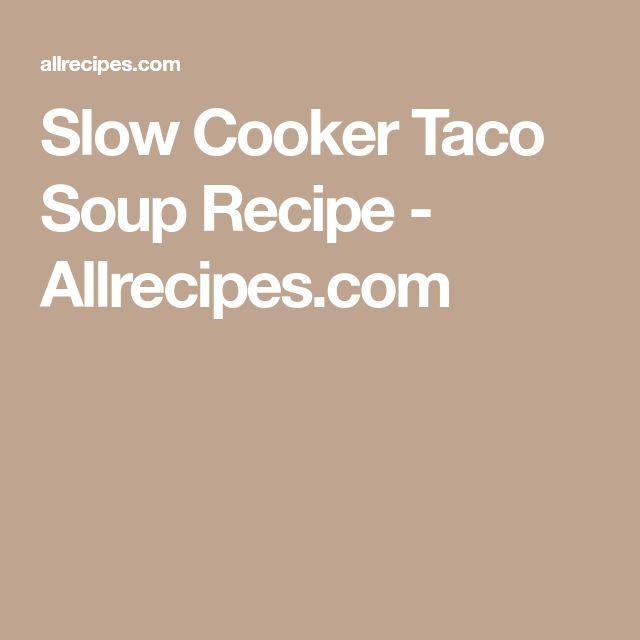 Slow Cooker Taco Soup Recipe - Allrecipes.com