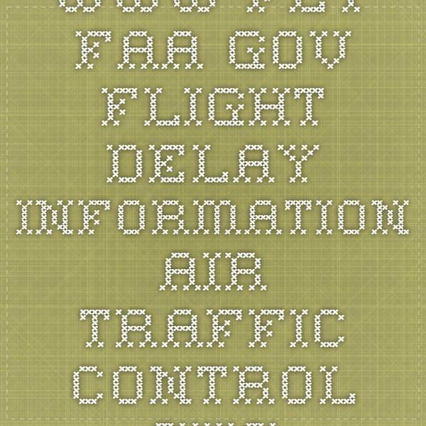 www.fly.faa.gov    Flight Delay Information - Air Traffic Control System Command Center