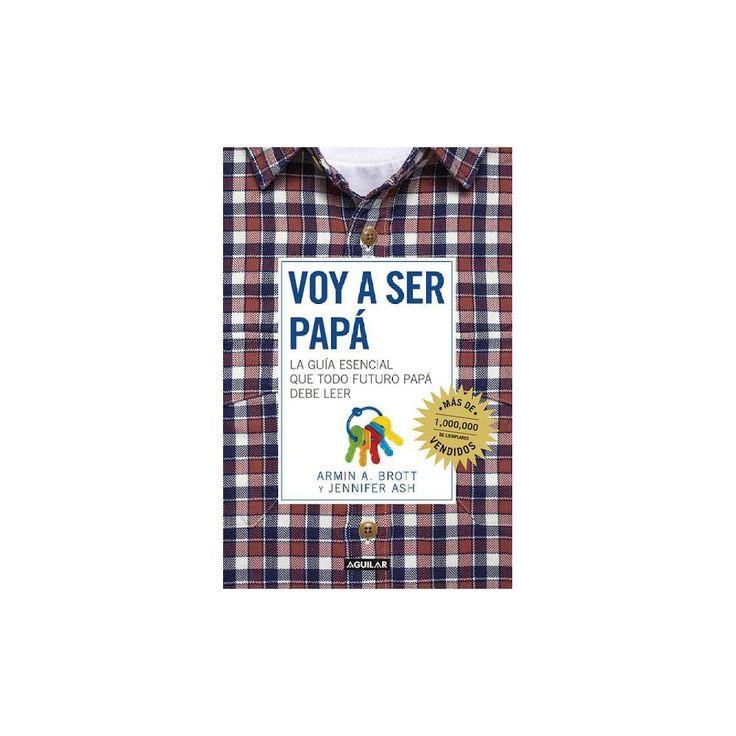 Voy a ser papá / The Expectant Father : La quia esencial que todo futuro papa debe leer / Facts