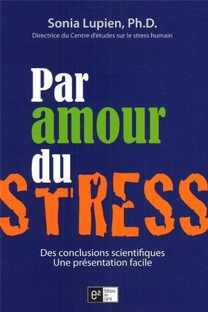 Par amour du stress par LUPIEN, SONIA | Motivations