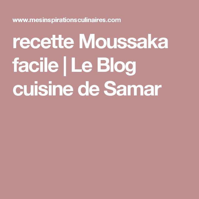 recette Moussaka facile   Le Blog cuisine de Samar