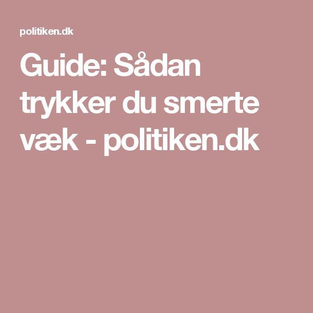 Guide: Sådan trykker du smerte væk - politiken.dk