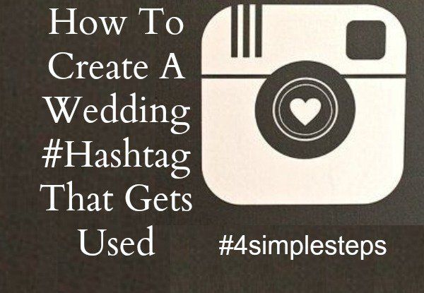 How To Create A Wedding Hashtag That Gets Used