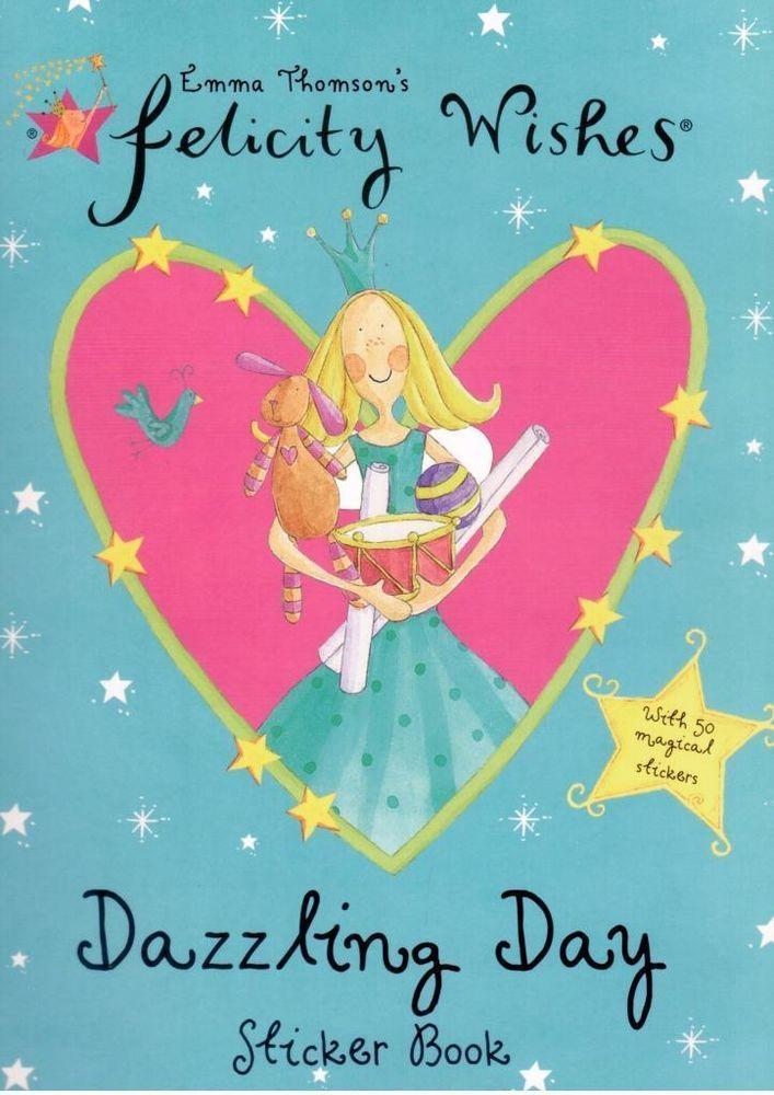 Emma Thomson s Felicity Wishes - Dazzling Day Sticker Book - 50 Stickers - NEW