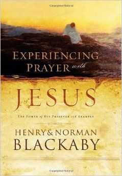 Experiencing Prayer with Jesus: The Power of His Presence and Example: Henry Blackaby, Norman Blackaby: 9781590525760: Amazon.com: Books