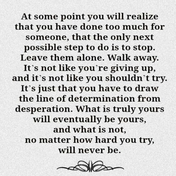 When To Walk Away Quotes: Sometimes You Have To Know When To Walk Away From People