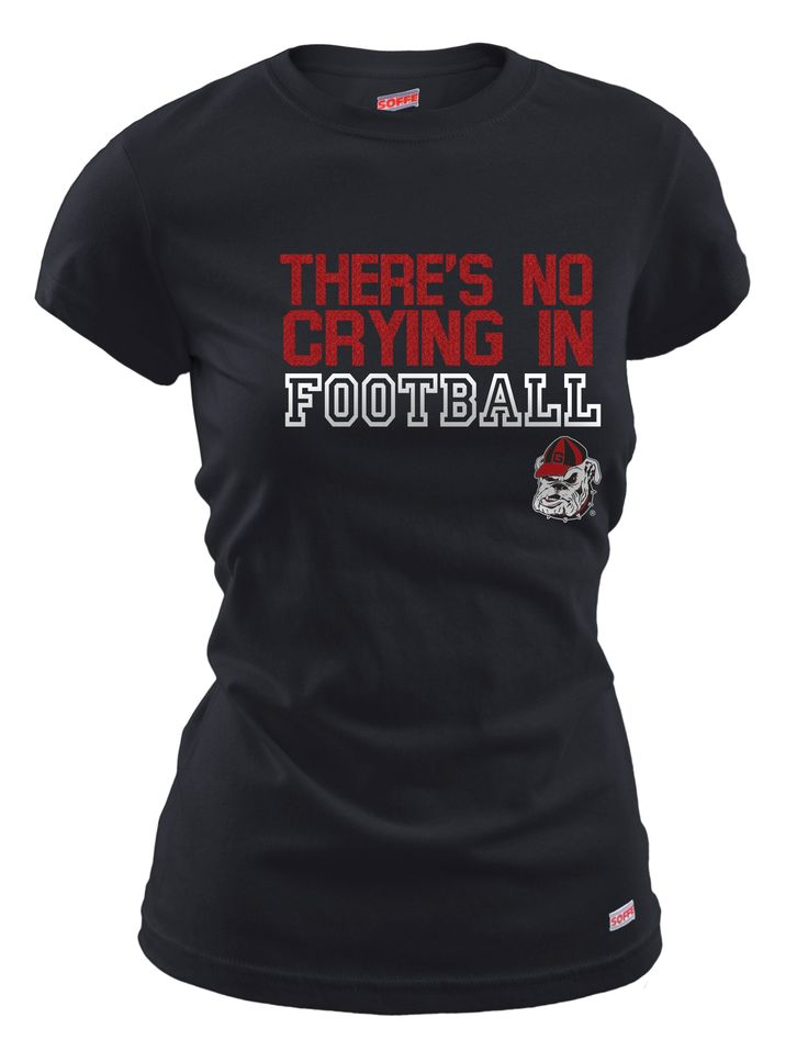 There is no crying in UGA football $12.99