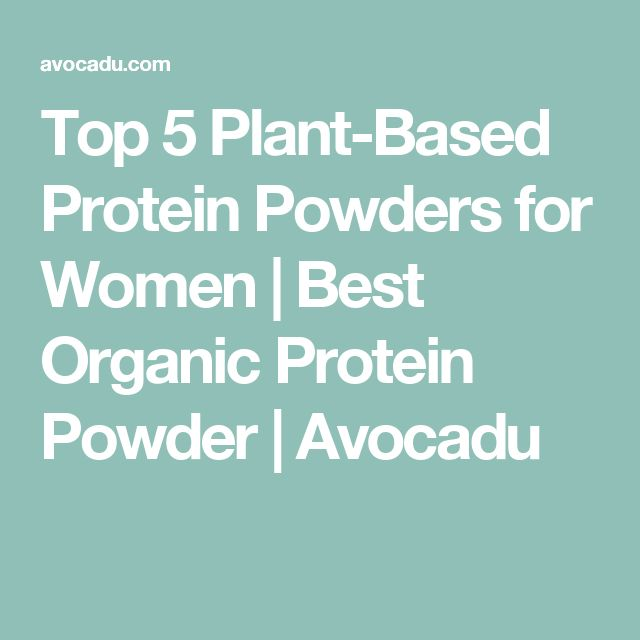 Top 5 Plant-Based Protein Powders for Women | Best Organic Protein Powder | Avocadu