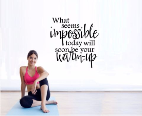 What seems impossible today will soon be your warm up - Gym Wall Decal - Motivational Wall - Inspirational Wall - Fitness Decal