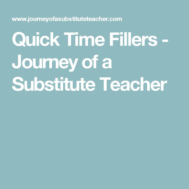 Quick Time Fillers - Journey of a Substitute Teacher